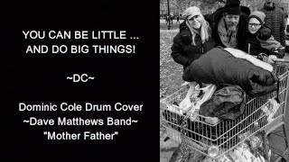 "10 Year Old Dominic Cole Drum Cover ~ Dave Matthews Band, ""Mother Father"""