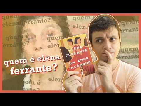 UM DEVANEIO SOBRE QUEM É ELENA FERRANTE E UM AMOR INCÔMODO | #Iago