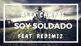 Alex Campos & Redimi2 - Soy Soldado (Con Letra)