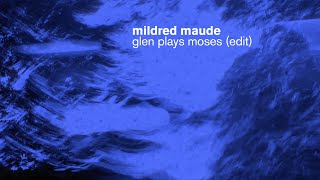 """Mildred Maude – """"Glen Plays Moses"""""""