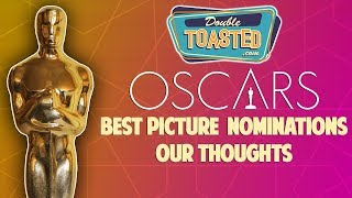 OSCARS BEST PICTURE NOMINATIONS 2019 - OUR THOUGHTS