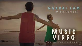 NGARAI LAM |  Misty Terrace | Official   2018 | Bhutanese MV |