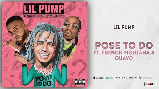 Lil Pump   Pose To Do Ft. French Montana & Quavo