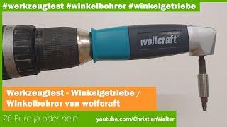Werkzeugtest Winkelbohrer / Winkelgetriebe wolfcraft für 20 Euro - praktische Bohrhilfe