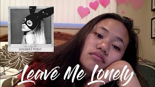 Leave Me Lonely by Ariana Grande ft. Macy Gray COVER || emilee