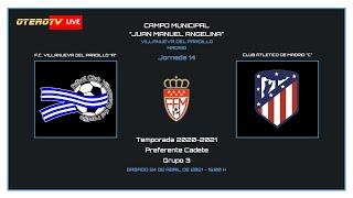 R.F.F.M. - PREFERENTE CADETE - Jornada 14 (Grupo 3): F.C. Villanueva del Pardillo 1-5 Club Atlético de Madrid