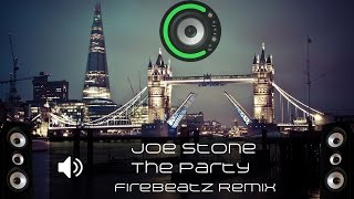 Joe Stone - The Party (Firebeatz Remix) (Bass Boosted)