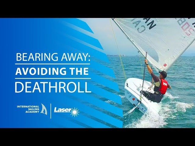 Laser Sailing Tips: Bearing Away: Avoiding the Deathroll