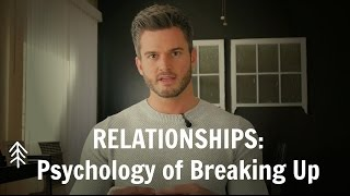 RELATIONSHIPS: Psychology of Breaking Up