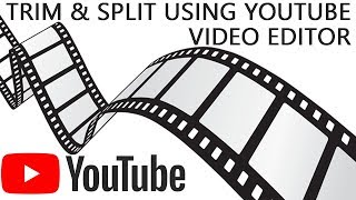 How to Edit Videos Using YouTube Video Editor | Trim & Split Videos Tutorial