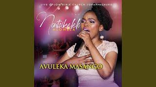 Avuleka Masango (feat. Takalani Chairo Ndou) (Live)