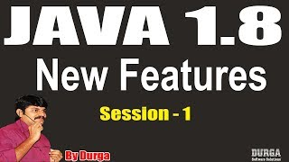 Java 8 New Features: Introduction || Session - 1 || On 30-07-2018 by Durga Sir