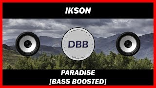 Ikson - Paradise [BASS BOOSTED]