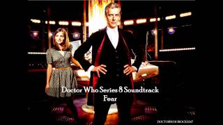 Doctor Who Series 8 Soundtrack-  Fear HD