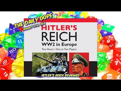 'Hitler's Reich' Reviewed on The Daily Dope for August 15th, 2018