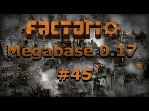 [045] Factorio - Megabase - Kunststoffstangen & Tod [Deutsch | Gameplay | 0.17.x]