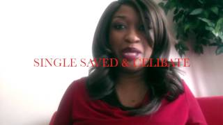 The Truth About Being Single Saved And Celibate In Today's Society