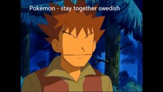 Pokémon - stay together (Swedish)