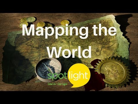Mapping the World | practice English with Spotlight