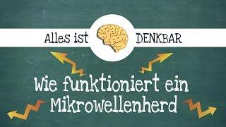 Wie funktioniert eine Mikrowelle bzw Mikrowellenherd? [Alltagsfragen] [Physik]
