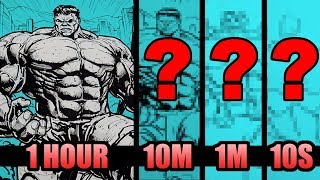 DRAWING THE HULK in 1 HOUR, 10 MINUTES, 1 MINUTE and 10 SECONDS!