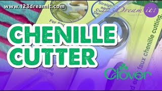 How to use the Chenille cutter by Clover