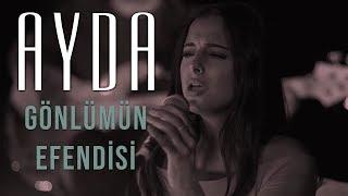 Ayda - Gönlümün Efendisi (Ebru Gündeş Cover)