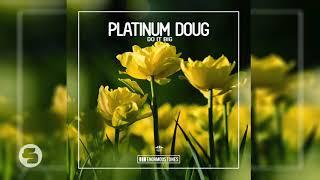 Platinum Doug   Do It Big (Original Club Mix)