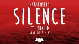 Marshmello Ft  Khalid   Silence Rude Kid Remix