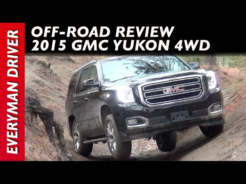 Off-Road: 2015 GMC Yukon 4WD On Everyman Driver