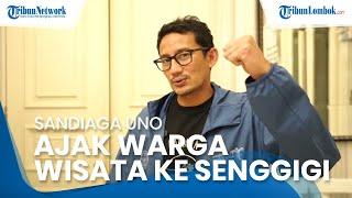 Menteri Sandiaga Uno Ajak Warga Dunia Berwisata ke Senggigi: Ayo kembali ke Senggigi