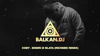 Coby   Biseri Iz Blata (RichMee Remix)