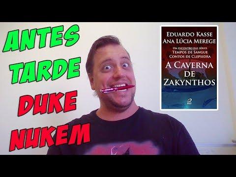 ANTES TARDE DUKE NUKEM!   A Caverna de Zakynthos (Review - Contos)