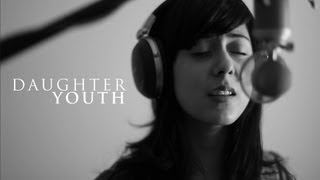 Daughter - Youth (Cover) by Daniela Andrade and Dabin