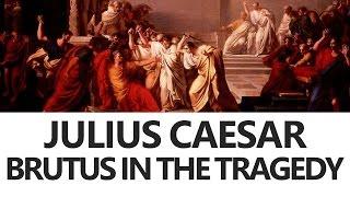 Julius Caesar by William Shakespeare: Brutus in the Tragedy of Julius Caesar [English Literature]