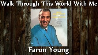 Faron Young - Walk Through This World With Me