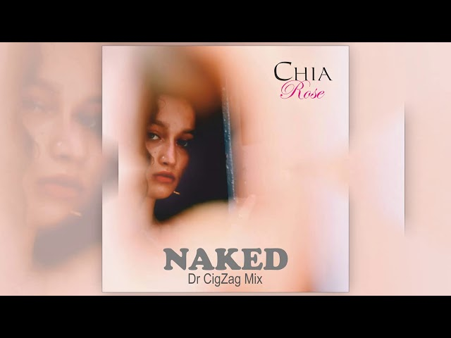 Chia Rose - Naked (Dr CigZag Mix) [Official]