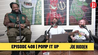 The Joe Budden Podcast - Pomp It Up