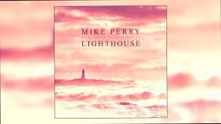 Mike Perry & Hot Shade   Lighthouse (ft. René Miller) (Official Audio)