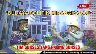 """""""BUDAYA POLITIK MINANGKABAU"""" Tim Sukses yang Paling Sukses"""