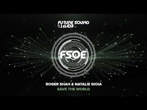 Roger Shah & Natalie Gioia - Save The World