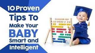 10 Secrets to Raise A Smart and Intelligent Baby