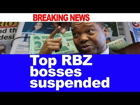 BREAKING NEWS, Top RBZ bosses suspended