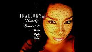TRAEDONYA!  ft. Irish Soulflower Simply Beautiful UR Lyrics