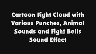 Cartoon Fight Cloud with Various Punches, Animal Sounds and Fight Bells SFX