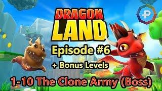 Dragon Land - Chapter 6 Level 1-10 The Clone Army + Bonus Levels Walkthrough