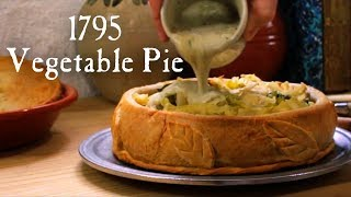 Vegetable Pie – 18th Century Cooking with Jas Townsend and son S3-E14