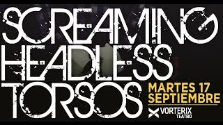SCREAMING HEADLESS TORSOS - Vivo Argentina Teatro Vorterix  (17-09-2013)