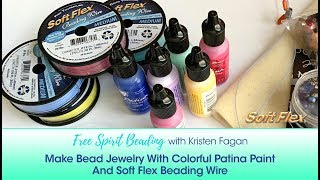 Free Spirit Beading With Kristen Fagan: Make Bead Jewelry With Vintaj Patina Paint & Beading Wire