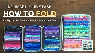 KonMari Your Stash - How To Fold Your Stash Using Marie Kondo Folding Techniques